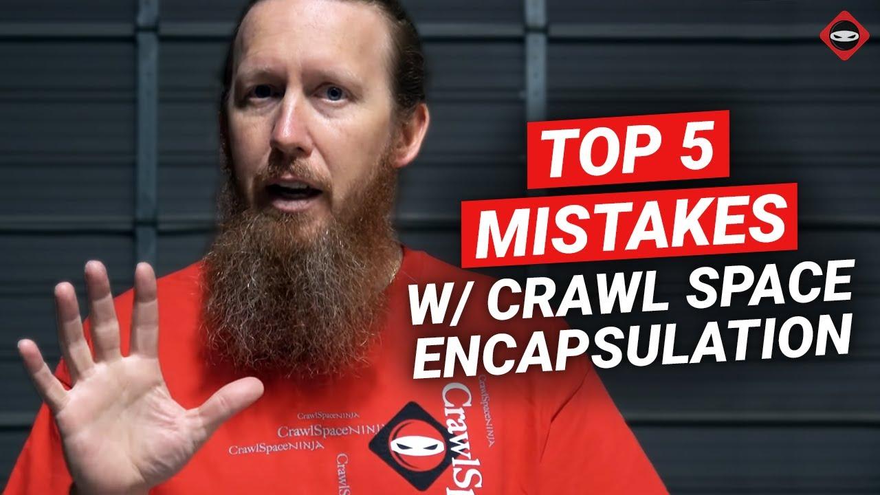 Crawl Space Encapsulation Mistakes Crawl Space Repair