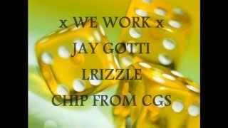 Download Jay Gotti x LRIZZLE x Chip From Cgs xxx (We Work) MP3 song and Music Video