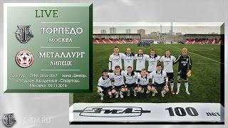 Torpedo Moscow vs Metalurg Lypetsk full match