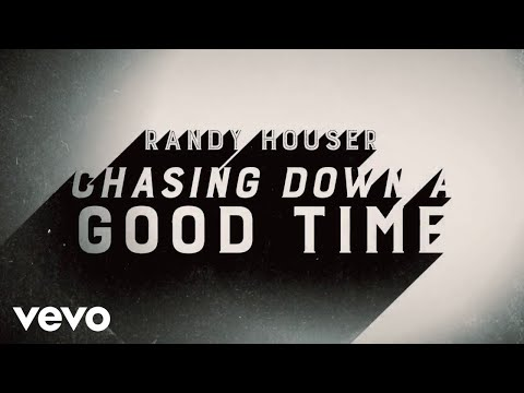 Randy Houser - Chasing Down a Good Time