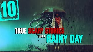 10 TRUE Rainy Day Horror Stories | Rain Sounds and Thunderstorm Sounds - Darkness Prevails