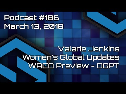 Valarie Jenkins - Women's Global Event Updates - WACO Preview - Podcast #186