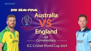 England vs Australia #ENGvAUS - LIVE Audio Commentary -ICC Cricket World Cup 2019 - 2nd Semifinal