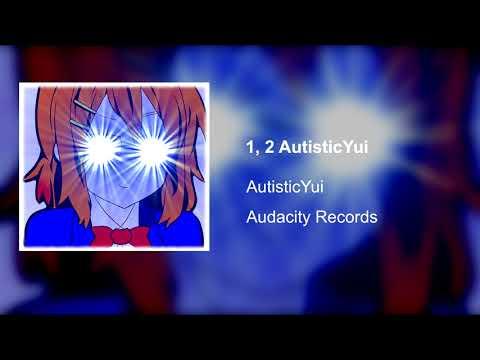 1, 2 AutisticYui
