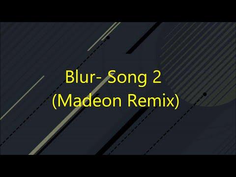 Blur-Song 2(Madeon remix)Lyrics