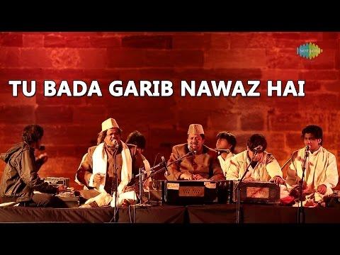 Sabri Brothers: Tu Bada Garib Nawaz Hai (World Sufi Spirit Festival | Live Recording)