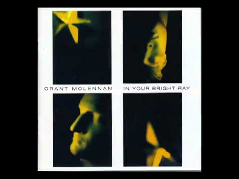 Grant McLennan - In Your Bright Ray