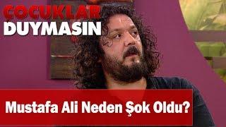 Mustafa Ali Neden şok Oldu? - Çocuklar Duymasın