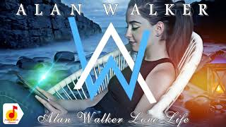 ALAN WALKER - LOVE LIFE - BEST OF EDM - [ NCA MUSIC CHANNEL]