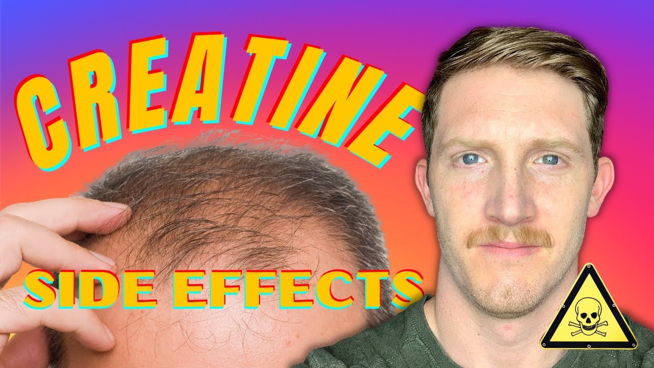 Creatine Side Effects   Hair Loss + Kidney Damage
