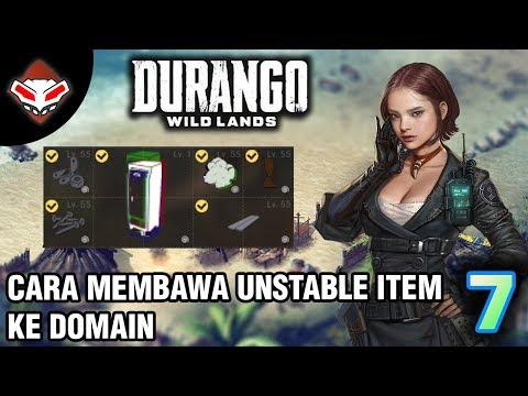 DURANGO WILD LANDS - (7) Cara membawa Unstable item ke domain