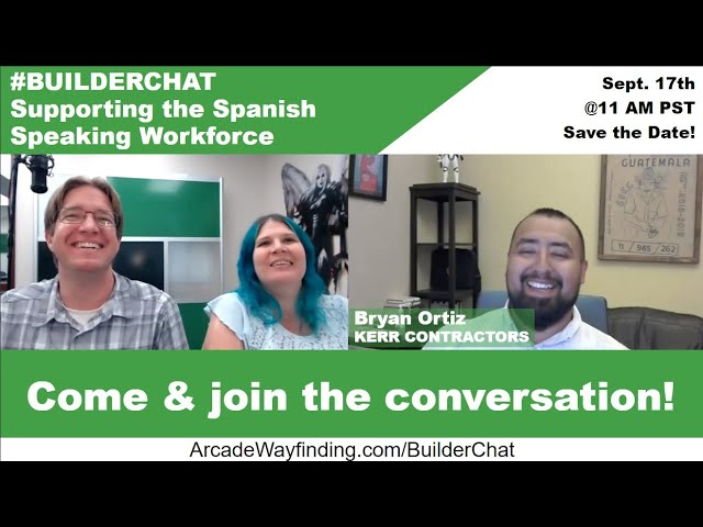 Builder Chat - Supporting Our Spanish Speaking Workforce