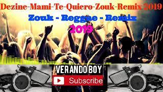 VERANDO BOY ( Dezine - Mami - Te - Quiero) Zouk Reggae 2019