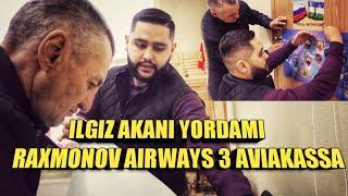 ILGIZ AKA YORDAMI (RAXMONOV AIRWAYS 3 )AVIAKASSA.