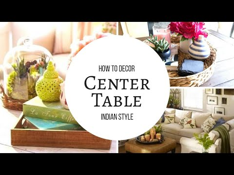 How To Decorate Center Table Decor Tips Living Room Indian