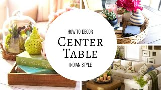 How To Decorate Center Table | Decor Tips | Living Room Table Decor Tips | Indian Center Table