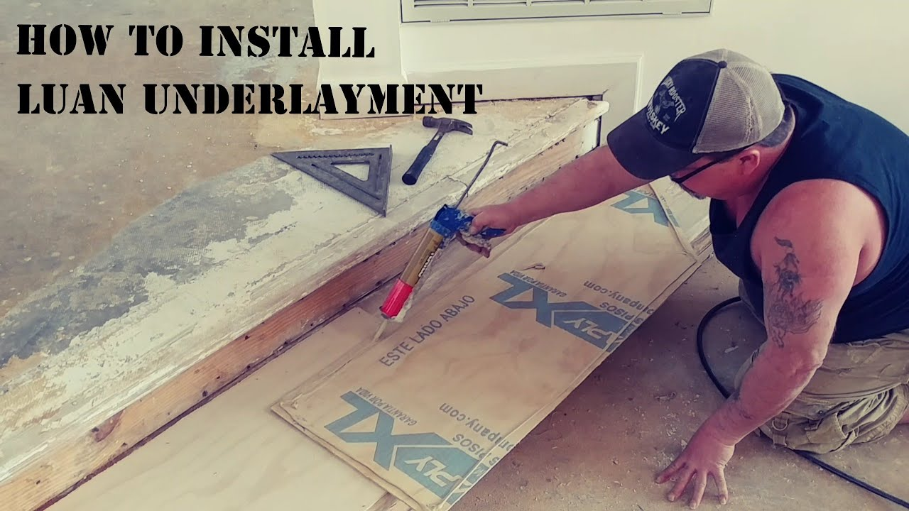 How To Install Luan Underlayment Youtube