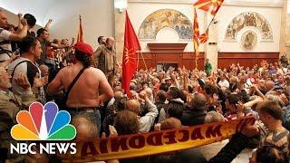 Violence Erupts As Nationalists Storm Macedonian Parliament   NBC News