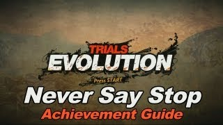 Trials Evolution - Never Say Stop Achievement Guide