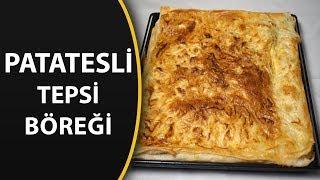 Hazır yufkadan fırında patatesli tepsi böreği tarifi - Hazır yufkadan börek tarifleri