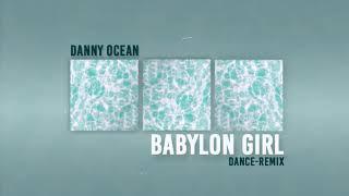 Danny Ocean Babylon Girl Dance Remix.mp3