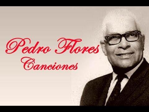 Pedro Flores, Sus Mejores Canciones
