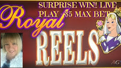 $5 Max Bet on Royal Reels ** SURPRISE WIN ** Subscriber request
