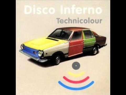 Disco Inferno - Technicolour