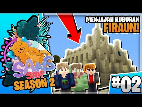 [#02] MENJAJAH KUBURAN FIRAUN BERSAMA ODO DAN GEMMA! - Minecraft SansSMP S2