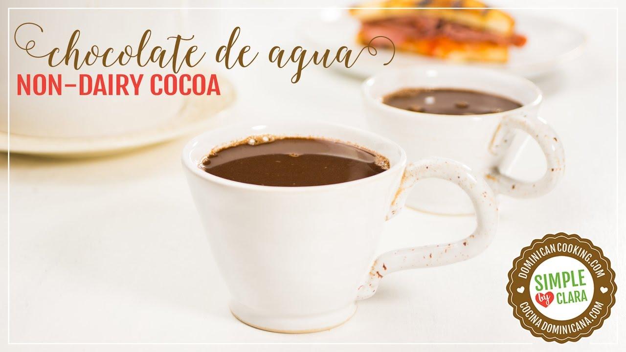 Chocolate De Agua Receta Y Video