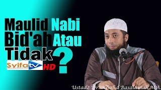 Maulid Nabi Bid'ah Atau Tidak???_Ustadz Dr. Khalid Basalamah,MA.