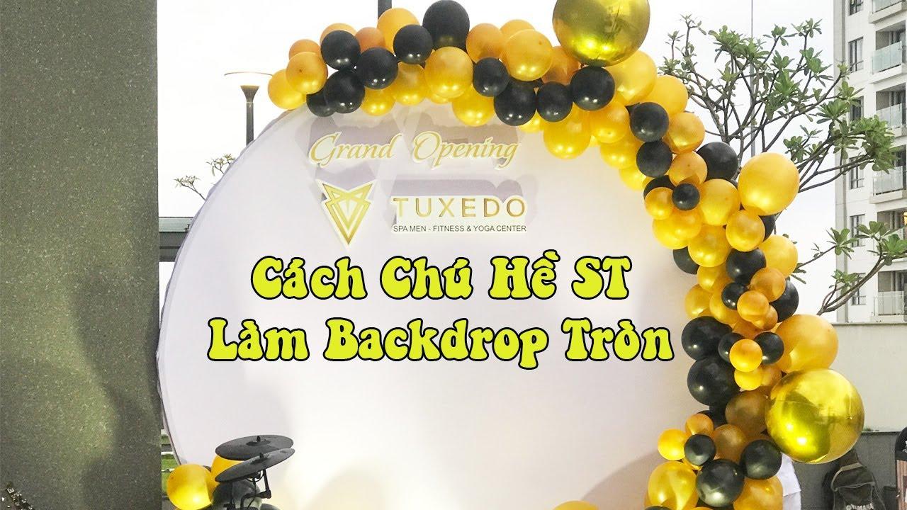 Chú Hề ST hướng dẫn làm backdrop tròn trang trí khai trương, sinh nhật | Round backdrop party decor