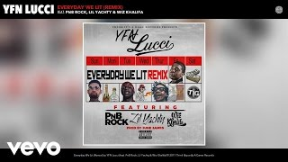 YFN Lucci - Everyday We Lit (Remix) ft. PnB Rock, Lil Yachty, Wiz Khalifa