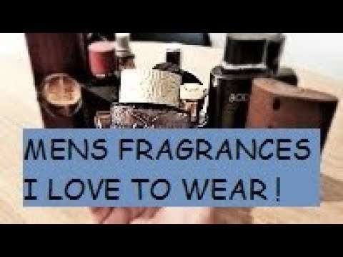 Men's fragrances I love to wear!