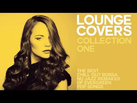 Top Lounge and Chillout  - Lounge Cover Collection One