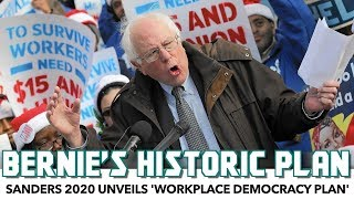 Bernie 2020 Unveils Historic Plan For Workers