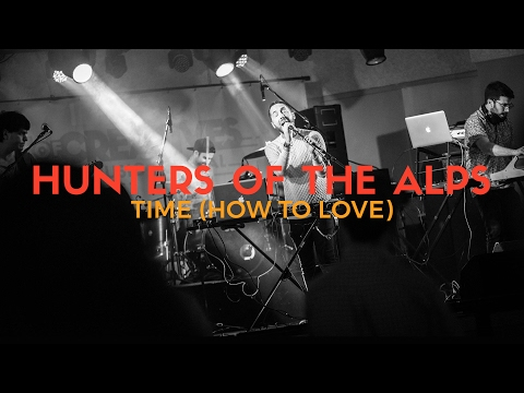 Hunters Of The Alps - Time (How To Love)[Live at HOC Fest 2016]