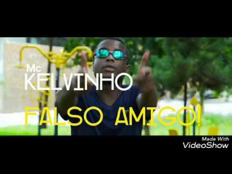 Mc Kelvinho - Falso Amigo (( Lançamento2017 ))