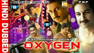 Oxygen Hindi Dubbed World Television Premier Release Date