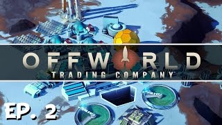 Offworld Trading Company - Ep. 2 - Robotic Quick Play! - Let