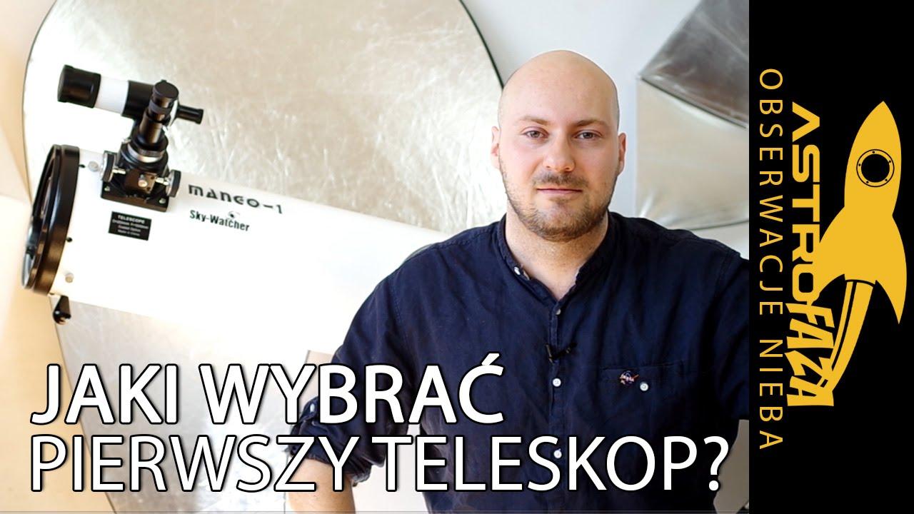Jak kupić pierwszy teleskop astrofaza obserwacje nieba youtube