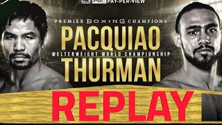 FULL FIGHT REPLAY manny pacquiao vs keith thurman