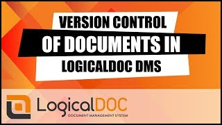 Version Control of documents in LogicalDOC DMS