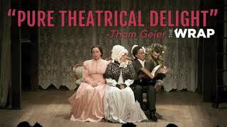 "Little Women - ""Pure theatrical delight"""