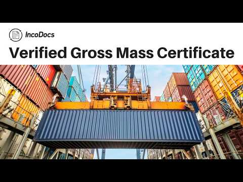How to Create Verified Gross Mass Document Certificate Import Export Logistics Trade Supply Chain