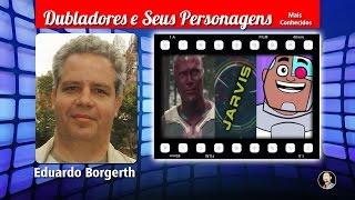 Eduardo Borgerth - Dubladores e Seus Personagens