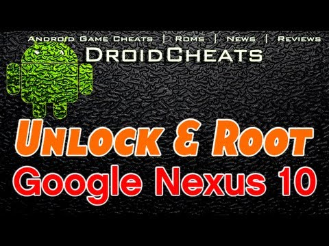 How to Unlock and Root - Google Nexus 10 - Easy Method