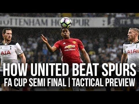 How Manchester United Beat Tottenham Hotspur   FA Cup Semi Final   Tactical Preview