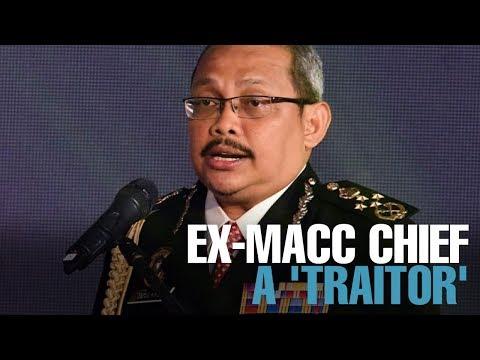 NEWS: Ex-MACC chief was a 'traitor'