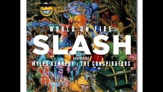 Slash   World On Fire Full Album